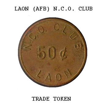 1960's - Laon AFB N.C.O. Club Trade Token