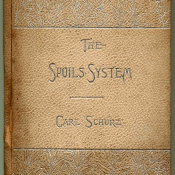 """The Spoils System"" by Carl Schurz - 1896"
