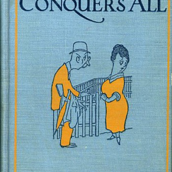 "An autographed copy of ""Love Conquers All"" by Robert Benchley, July 22nd, 1925."