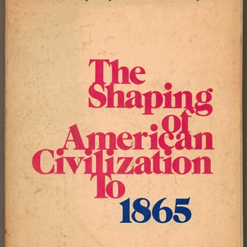 1972 - The Shaping of American Civilization to 1865 - Books