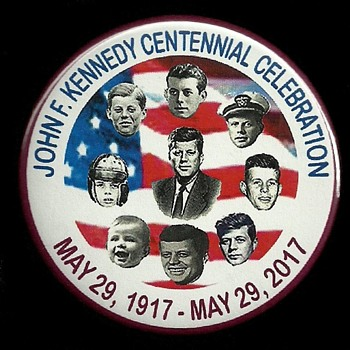 May 29 1917-2017 JFK 100th Birthday - Centennial Pinback Button