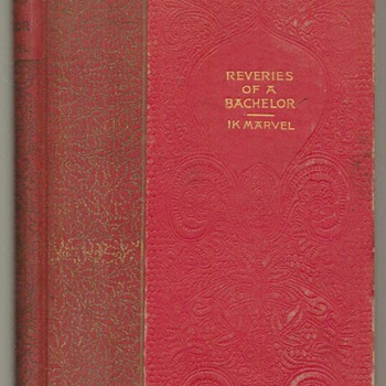 "1893 - ""Reveries of a Bachelor"" by IK Marvel - Books"