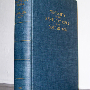 Thoughts On The Kentucky Rifle In Its Golden Age - Books