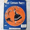"""That Certain Party""  sheet music by Walter Donaldson & Gus Kahn"