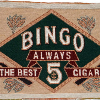 "13"" x 9"" Tapestry Fabric 'Bingo always the best 5 cent Cigar'"