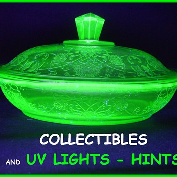 Other Uses for a UV light in the COLLECTING FIELD......Rose's Handy Hint # 2 - Glassware