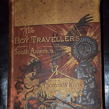 The Boy Travellers in South America by Thomas W. Knox - 1885 - Books