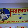 Friends Tobacco Sign