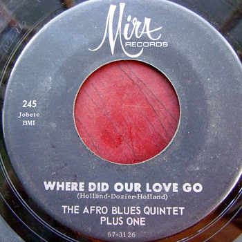 "The Afro Blues Quintet Plus One, "" Where Did Our Love Go"" and ""La La La La"" - Records"