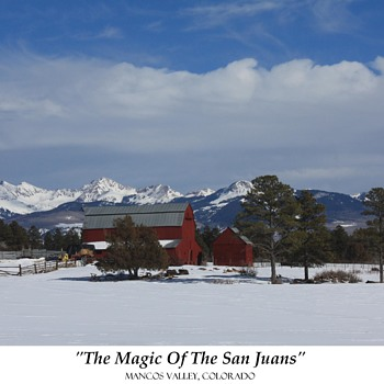 """THE MAGIC OF THE SAN JUANS"":  MANCOS VALLEY, COLORADO - Photographs"