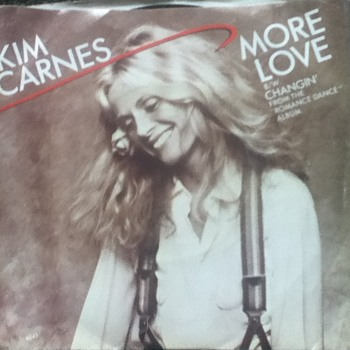 """Kim Carnes - More Love"" 45 Record"
