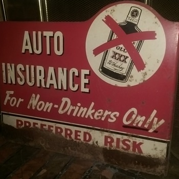 Preffered Risk Insurance Company flanged sign Auto Insurance For Non-Drinkers - Advertising