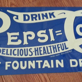 DRINK PEPSI = COLA DELICIOUS-HEALTHFUL BEST FOUNTAIN DRINK - Advertising