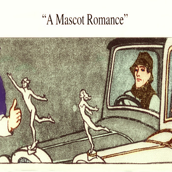 "A Mascot Romance By J.H. Dowd, c1932 from "" MASCOT CATALOGS BY ROBERT AMES """