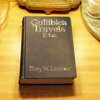 Gullible&#039;s Travels Etc. by Ring W. Lardner First Edition