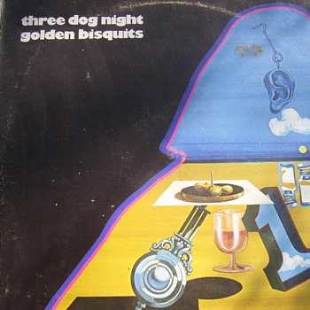 Three Dog Night..