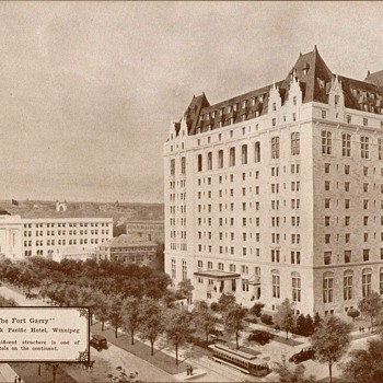 """The Fort Garry Hotel"" Winnipeg - Circa 1917"