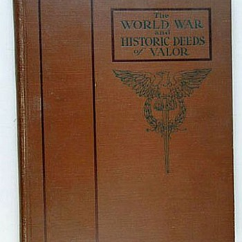 The World War, Historic Deeds of Valor, 1919 Illustrated