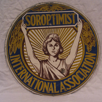 A great society sign for an organization that still exists. The Soroptomists are Women's Groups formed in the 20's that do good - Signs