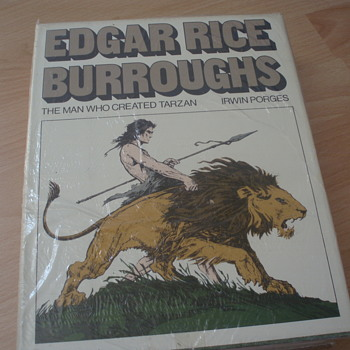"EDGAR RICE BURROUGHS "" THE MAN WHO CREATED TARZAN ""  BY IRWIN PORGES"