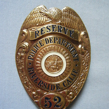 VINTAGE RIVERSIDE CA  PD RESERVE BADGE HM'ED C ENTENMANN