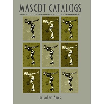 """ Mascot Catalogs "" by Robert Ames book"
