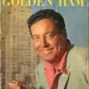 """The Golden Ham""…Jackie Gleason Biography, by Jim bishop"
