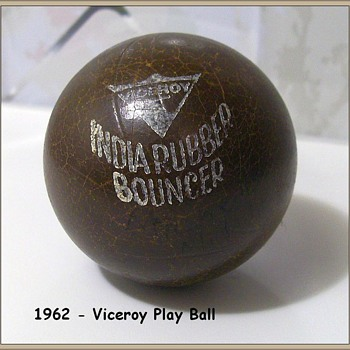 1962 VICEROY ( India ) Rubber Ball -- Vintage - Toys