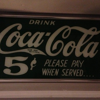Reverse painted coca-cola 5 cent sign. The glass is what I would consider thin. Found in North Georgia.  - Coca-Cola