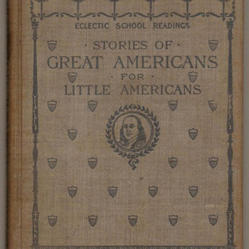 "1895 - ""Great Americans for Little Americans"" Second Grade Reader - Books"