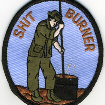 Vietnam patch for burning S___!  Worst job detail in Vietnam!