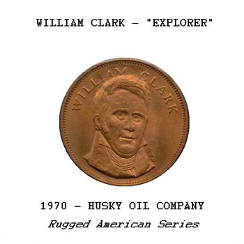 "Husky Oil Co. - ""William Clark"" Token"