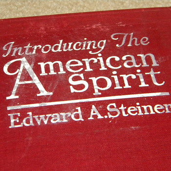 1915 &quot;Introducing The American Spirit&quot; By Edward A. Steiner - Books