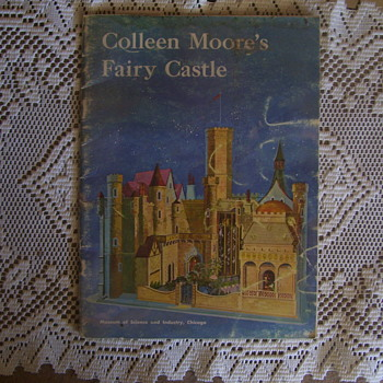 COLLEEN MOORE'S FAIRY CASTLE, SEE THE BOOK, TAKE YOUTUBE TOUR AND GO ON THE  SITE LINK!