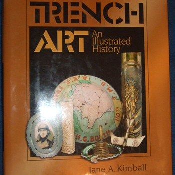 Trench Art:  An Illustrated History by Jane Kimball - Military and Wartime