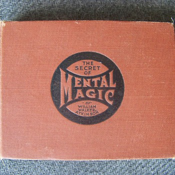 The Secret of Mental Magic 1907  William Walker Atkinson - Books