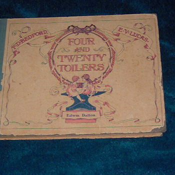My 1900 Four and Twenty Toilers childrens book . Great book of kids poems about professions. Great prints also.