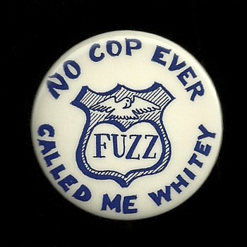 NO Cop ever called me WHITEY Civil Rights Pinback Button - Medals Pins and Badges
