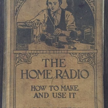 The Home Radio. How to make and use it. Book. - Books