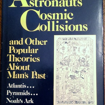 Ancient Astronauts, Cosmic Collisions and Other Popular Theories About Man's Past - Books