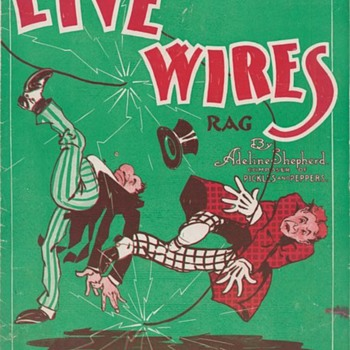 LIVE WIRES RAG, 1910. ELECTRICITY was fairly new in homes in 1910!