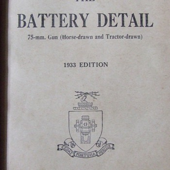 1933 Army Manual ~ 75 mm Gun,The Battery Detail,Horse & Tractor Drawn - Military and Wartime