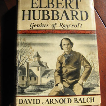 Elbert Hubbard Genius Of Roycroft&#039;s - Arts and Crafts