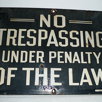 No Trespassing Under Penalty Of The Law Sign