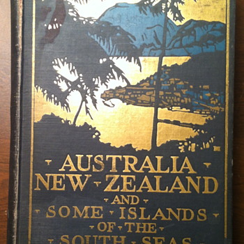 Australia New Zealand and some Islands of the South Seas. - Books