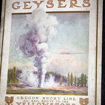 Where Gush the Geysers - Oregon Short Line All Rail Route to the Yellowstone - Paper