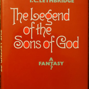 Legend of the Sons of God: A Fantasy? by T.C. Lethbridge - Books