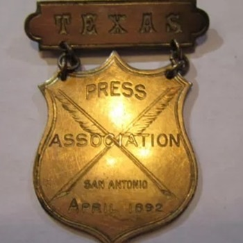Antique 1892 Texas Press Association Obsolete Badge