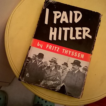 """I Paid Hitler"" by Fritz Thyssen, 1941, Flea Market Find"