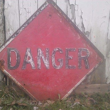 Old Danger sign - Signs